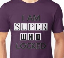 I Am Superwholocked Unisex T-Shirt