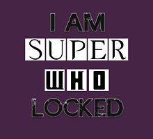 I Am Superwholocked Unisex T-Shirt