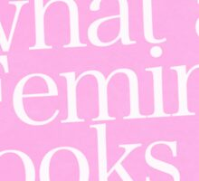 this is what a feminist looks like Sticker