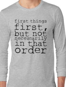 First Things First | Doctor Who Long Sleeve T-Shirt