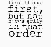 First Things First | Doctor Who Unisex T-Shirt