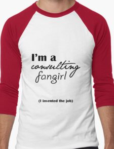 I'm A Consulting Fangirl Men's Baseball ¾ T-Shirt