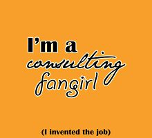 I'm A Consulting Fangirl T-Shirt
