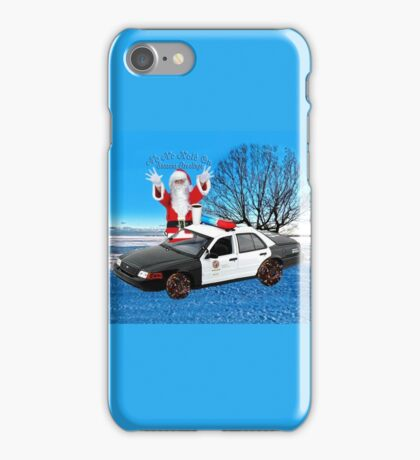 HO HO HOLD ON SEASONS GREETING HUMEROUS POLICE SANTA PILLOW AND OR TOTE BAG iPhone Case/Skin