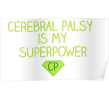 Cerebral Palsy is my Superpower Poster