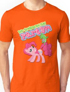 Did somepony say PARTY?! Unisex T-Shirt