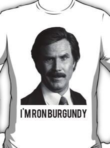 Hi! I'm Ron Burgundy T-Shirt