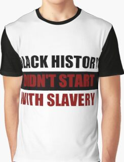 Black History Didn't Start With Slavery  (I Can't Breathe) Graphic T-Shirt