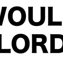 What would Lord Disick do? Sticker