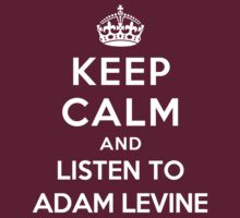 Keep Calm and listen to Adam Levine by Yiannis  Telemachou