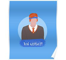 did somebody say ron weasley? Poster