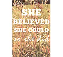 She Believed She Could  Photographic Print