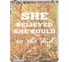 She Believed She Could  iPad Case/Skin