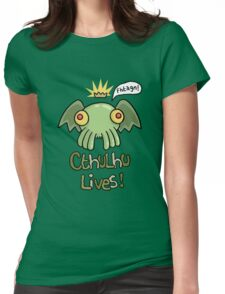 Cthulhu Lives! Womens Fitted T-Shirt