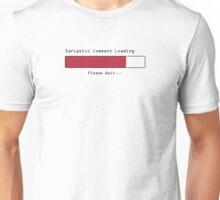 Sarcastic Comment Loading Unisex T-Shirt