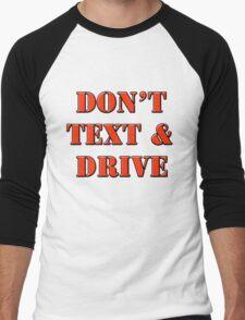 DON'T TEXT AND DRIVE Men's Baseball ¾ T-Shirt