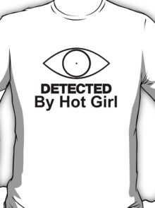 "Detected ""By Hot Girl"" T-Shirt"