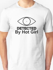 """Detected """"By Hot Girl"""" T-Shirt"""