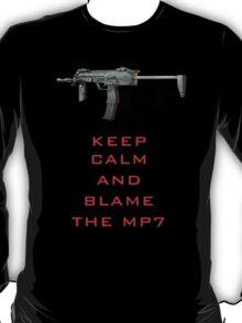 Keep Calm And Blame The MP7 T-Shirt