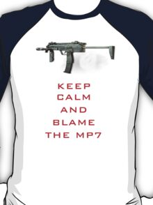 Keep Calm And Blame The MP7 T-Shirt