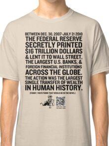 Federal Reserve Audit Shirt Classic T-Shirt