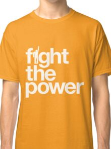 Fight the Power Classic T-Shirt