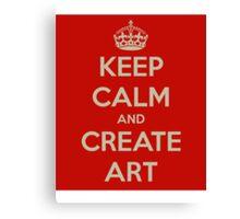 Keep Calm and Create Art Canvas Print