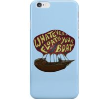 Whatever Floats Your Boat iPhone Case/Skin