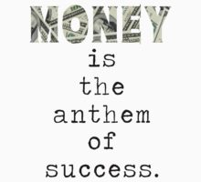 Money is the anthem of success by aamazed