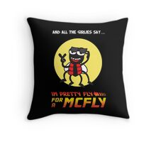 Pretty fly for a McFly Throw Pillow