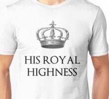His Royal Highness Unisex T-Shirt
