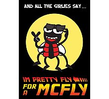 Pretty fly for a McFly Photographic Print