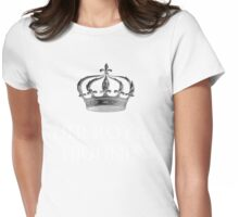 Her Royal Highness Womens Fitted T-Shirt