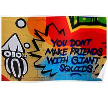 You Don't Make Friends With Giant Squids Poster