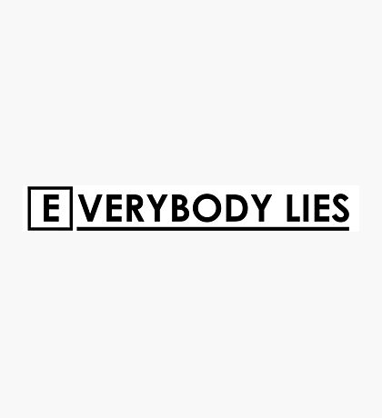 House MD - Everybody Lies Photographic Print
