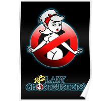 The REAL Lady Ghostbusters - Rule #63 Poster v2 Poster