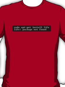 Life Not Found T-Shirt