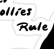 Border Collies Rule Sticker