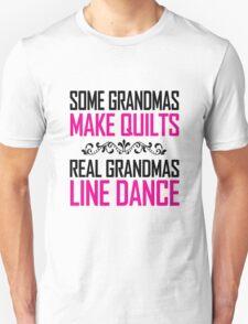 SOME GRANDMAS MAKE QUILTS REAL GRANDMAS LINE DANCE T-Shirt