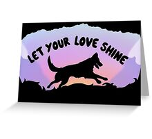 Let Your Love Shine Greeting Card