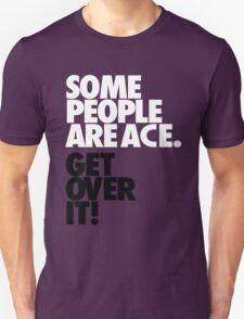 Some People Are Ace - Black & Whte Unisex T-Shirt