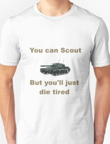 Scout, but you'll just die tired - ELC AMX T-Shirt