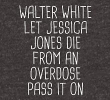 Walt clearly let Jessica die (white) Unisex T-Shirt