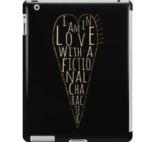 i am in love with a fictional character (black) iPad Case/Skin