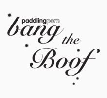 Paddling Porn, Bang the Boof by troikasson