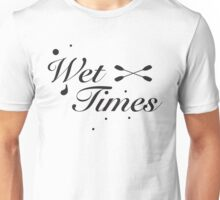 Wet Times Unisex T-Shirt