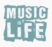 Music is Life by shakeoutfitters