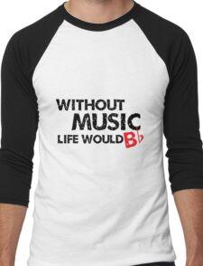 Without Music, Life Would B Flat Men's Baseball ¾ T-Shirt