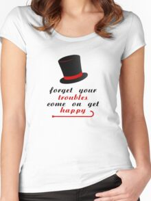 Forget your troubles, c'mon get happy Women's Fitted Scoop T-Shirt
