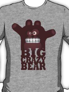 BIG CRAZY BEAR T-Shirt